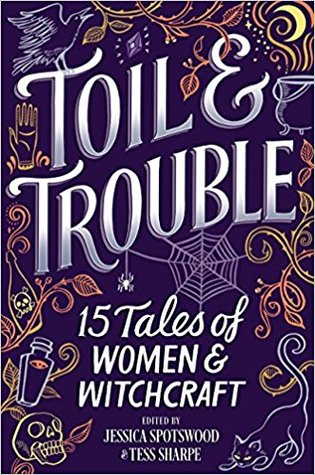 Review of Toil & Trouble: 15 Tales of Women & Witchcraft