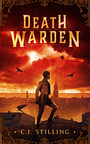 Cover of DEATH WARDEN by C.J. Stilling. The protagonist scaling rooftops with a knife in her hand. She's looking out, to the heart of the city, the stormy sky setting an orange glow over the book cover. Ravens fly in all directions.
