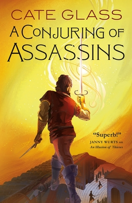 Cover of A CONJURING OF ASSASSINS by Cate Glass. The back of a man scaling the rooftops of their city, bathed in the orange-yellow light of a sunset. The man is holding a sword in one hand and a dagger in the other, whisps of magic swirling around him.