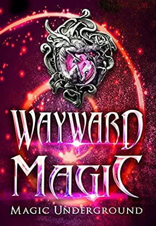 Cover of WAYWARD MAGIC.